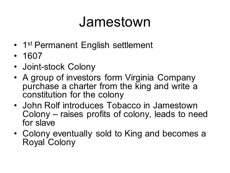 Jamestown 1st Permanent English settlement 1607 Joint-stock Colony