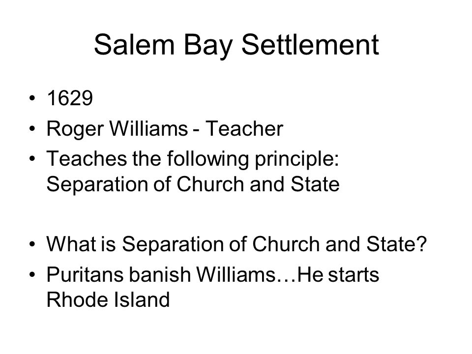 Salem Bay Settlement 1629 Roger Williams - Teacher
