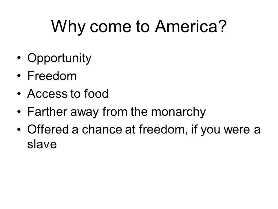 Why come to America Opportunity Freedom Access to food