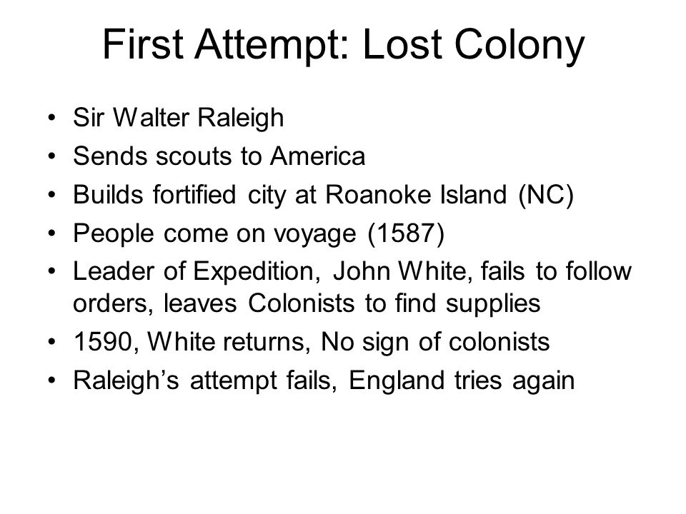 First Attempt: Lost Colony
