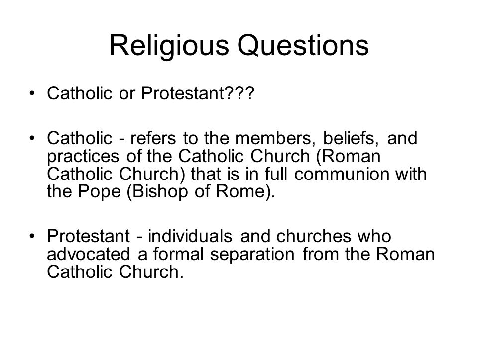 Religious Questions Catholic or Protestant