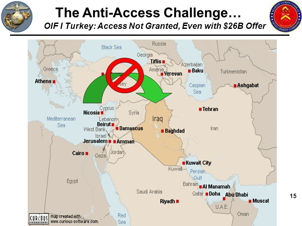 The Anti-Access Challenge… OIF I Turkey: Access Not Granted, Even with $26B Offer