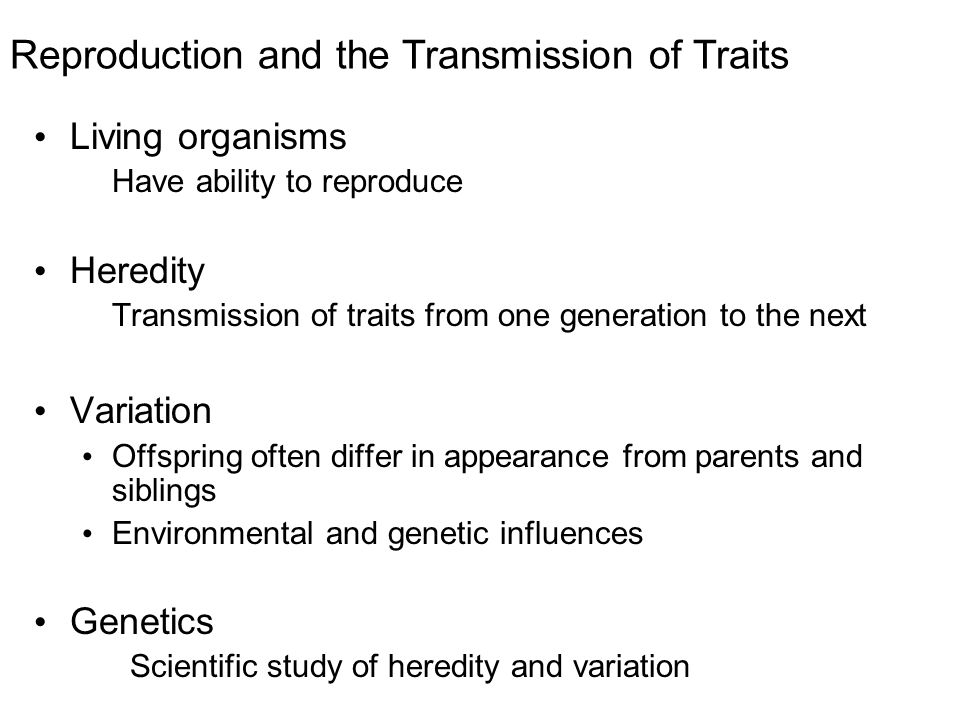 Reproduction and the Transmission of Traits