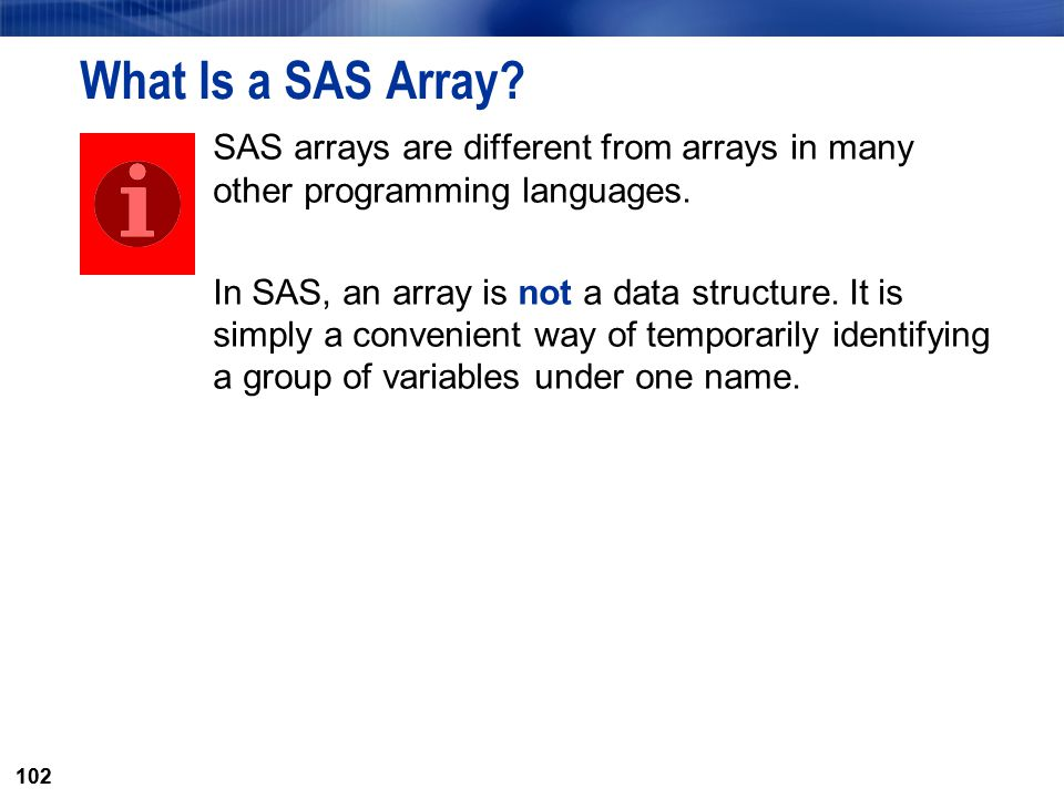 What Is a SAS Array SAS arrays are different from arrays in many other programming languages.