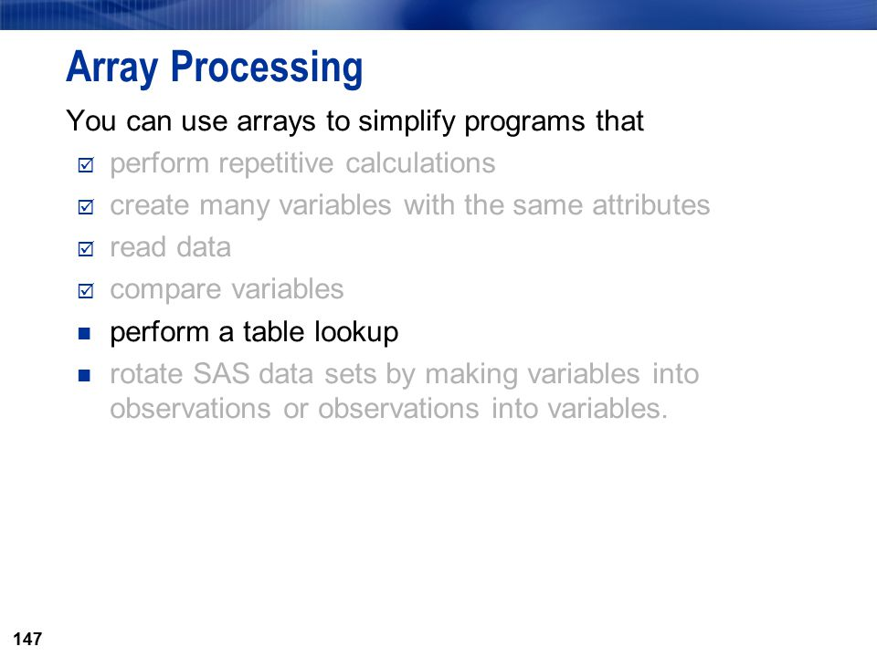 Array Processing You can use arrays to simplify programs that