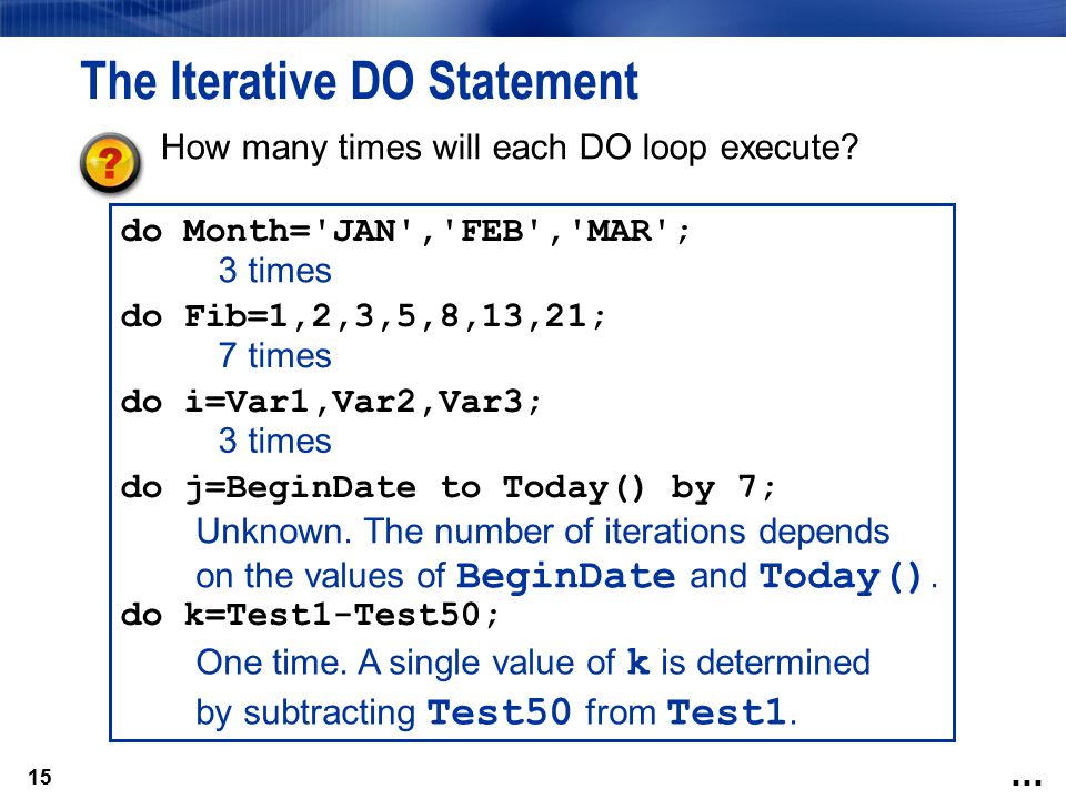 The Iterative DO Statement