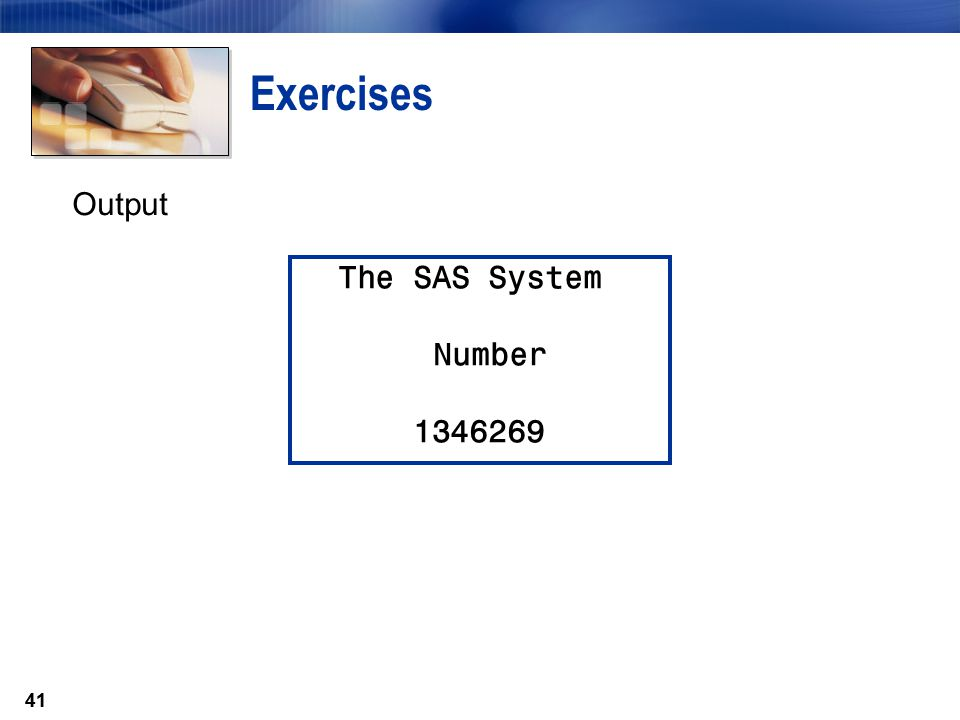 Exercises Output The SAS System Number 1346269