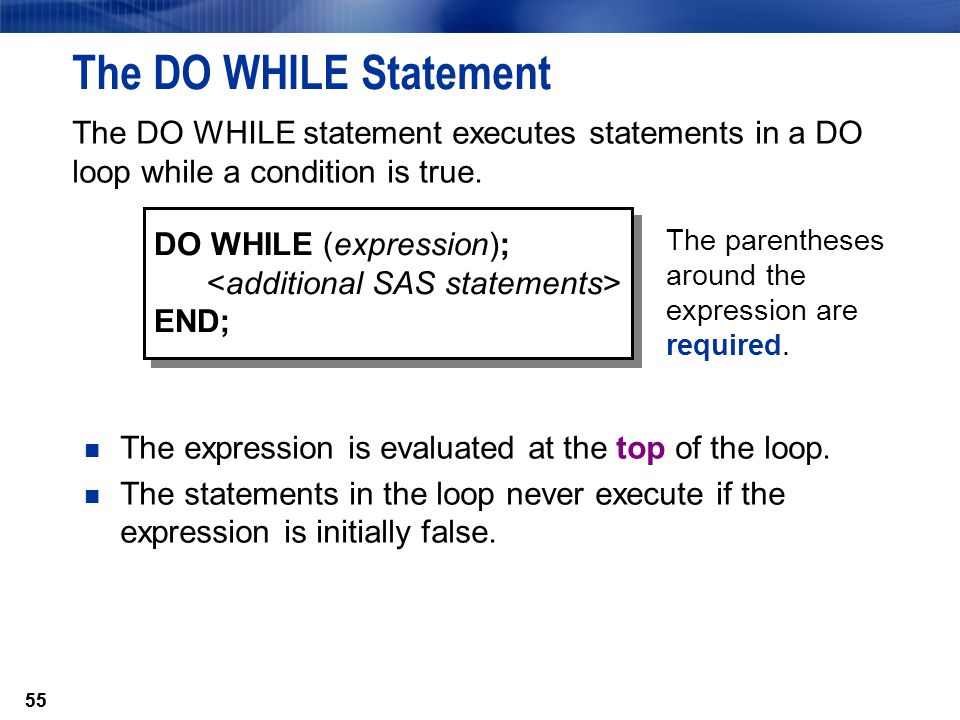 The DO WHILE Statement The DO WHILE statement executes statements in a DO loop while a condition is true.