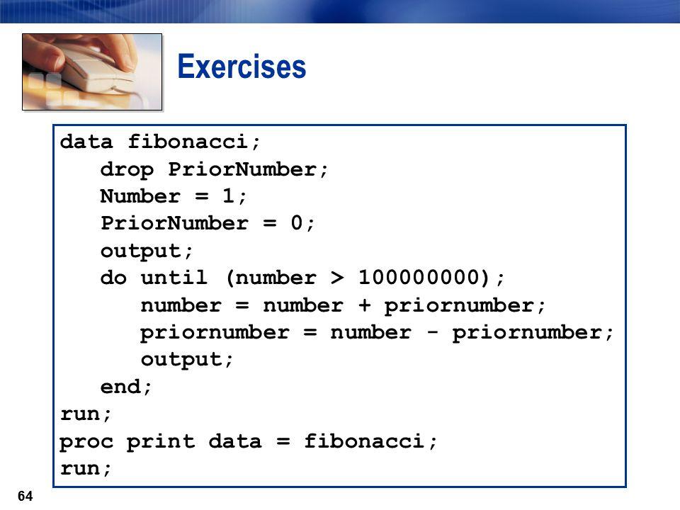 Exercises data fibonacci; drop PriorNumber; Number = 1;