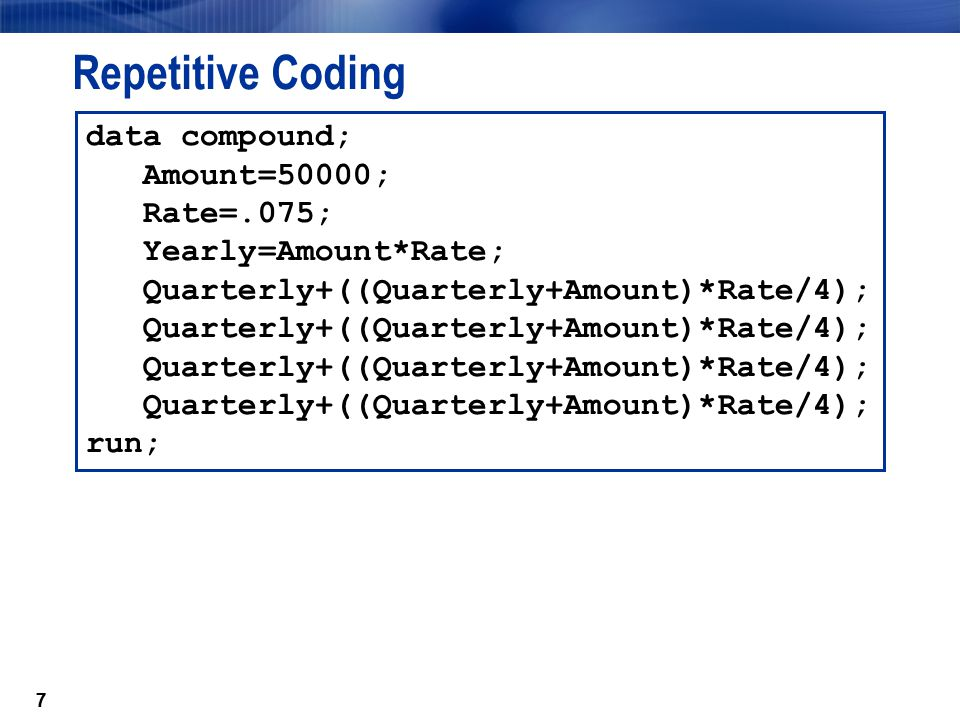 Repetitive Coding data compound; Amount=50000; Rate=.075;