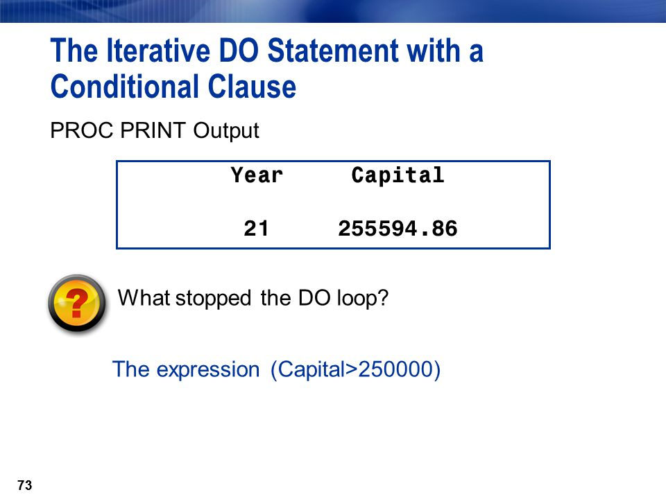 The Iterative DO Statement with a Conditional Clause