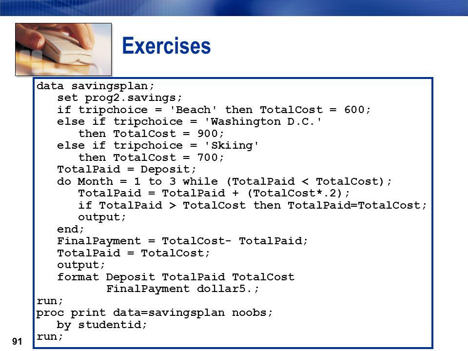 Exercises data savingsplan; set prog2.savings;