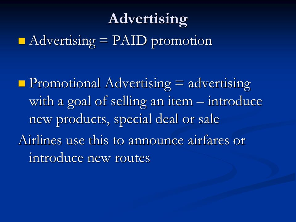 Advertising Advertising = PAID promotion