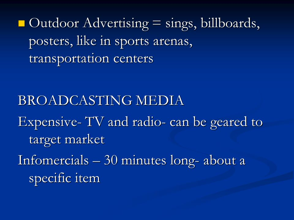 Outdoor Advertising = sings, billboards, posters, like in sports arenas, transportation centers