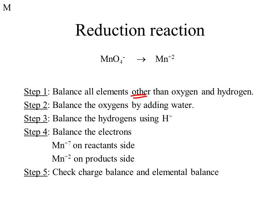 Reduction reaction M MnO4-  Mn+2