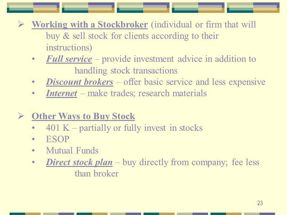 Working with a Stockbroker (individual or firm that will