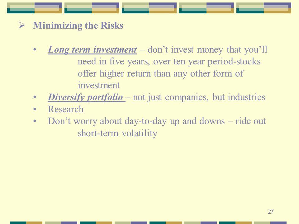 Minimizing the Risks