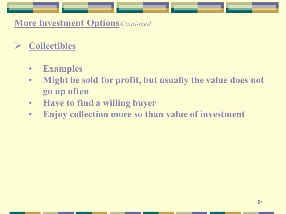 More Investment Options Continued