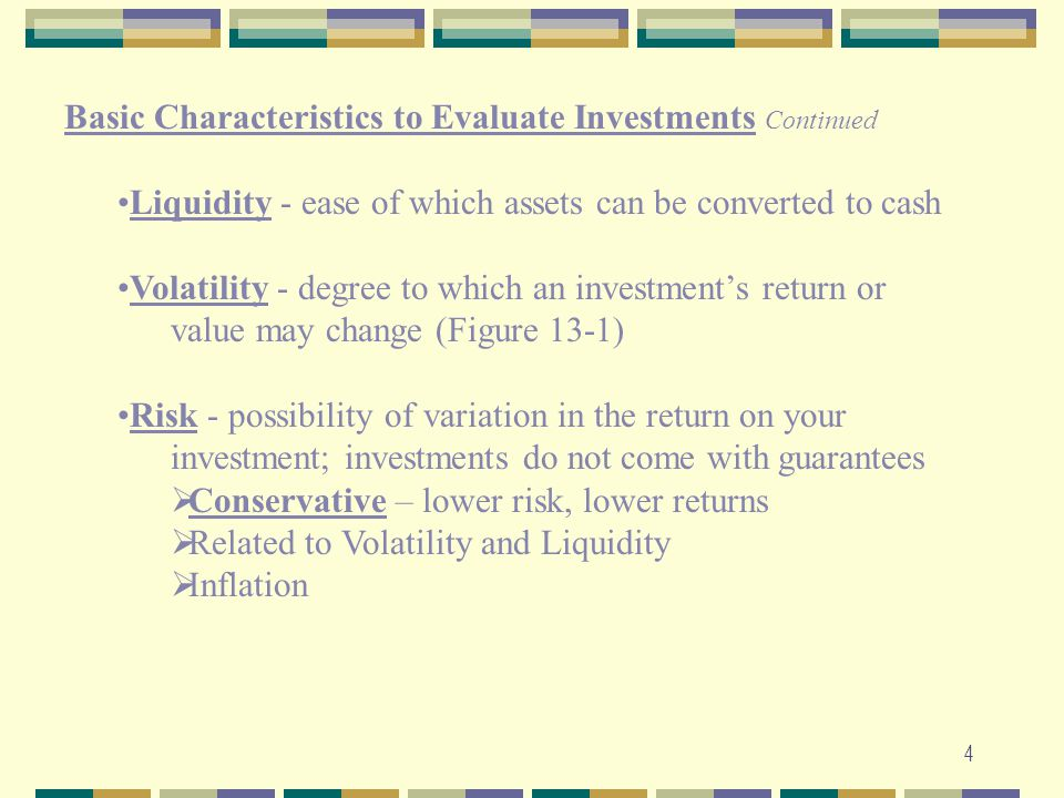 Basic Characteristics to Evaluate Investments Continued