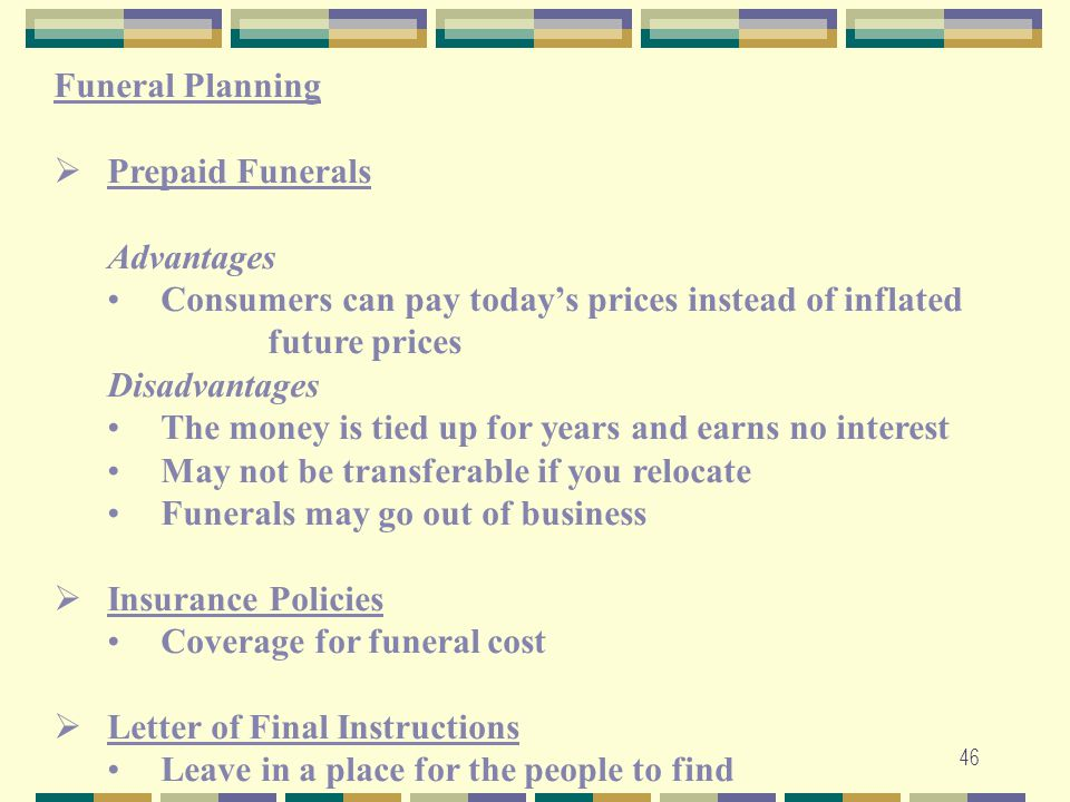 Funeral Planning Prepaid Funerals. Advantages. Consumers can pay today's prices instead of inflated future prices.
