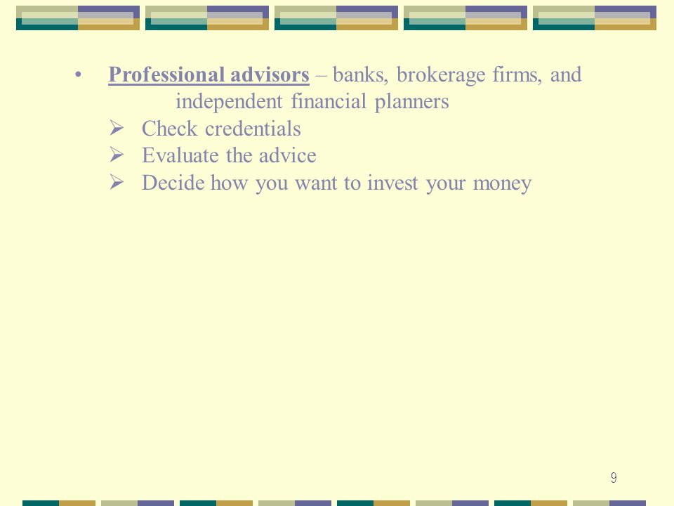 Professional advisors – banks, brokerage firms, and