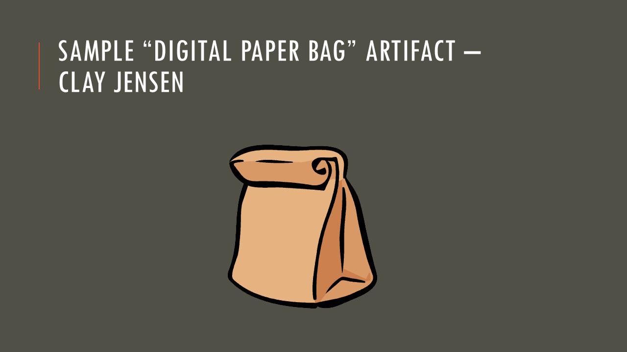 Sample Digital Paper Bag Artifact – Clay Jensen