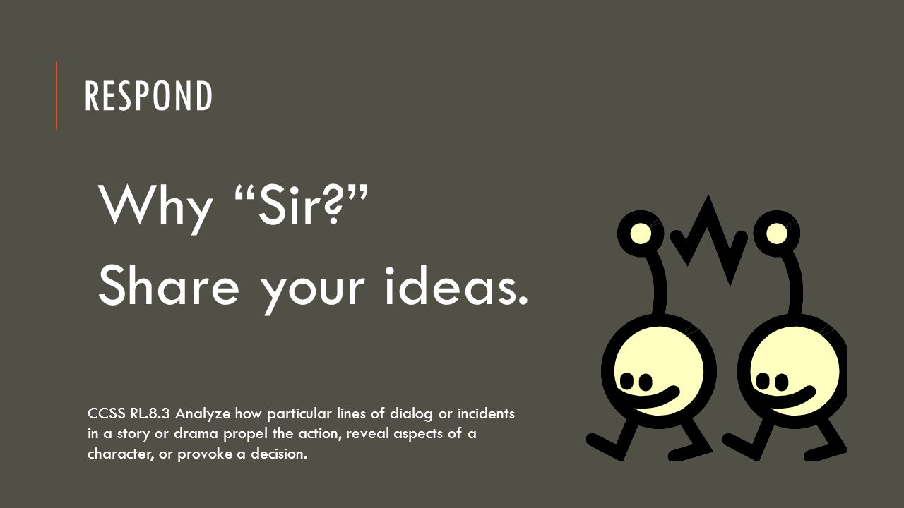 Why Sir Share your ideas. Respond