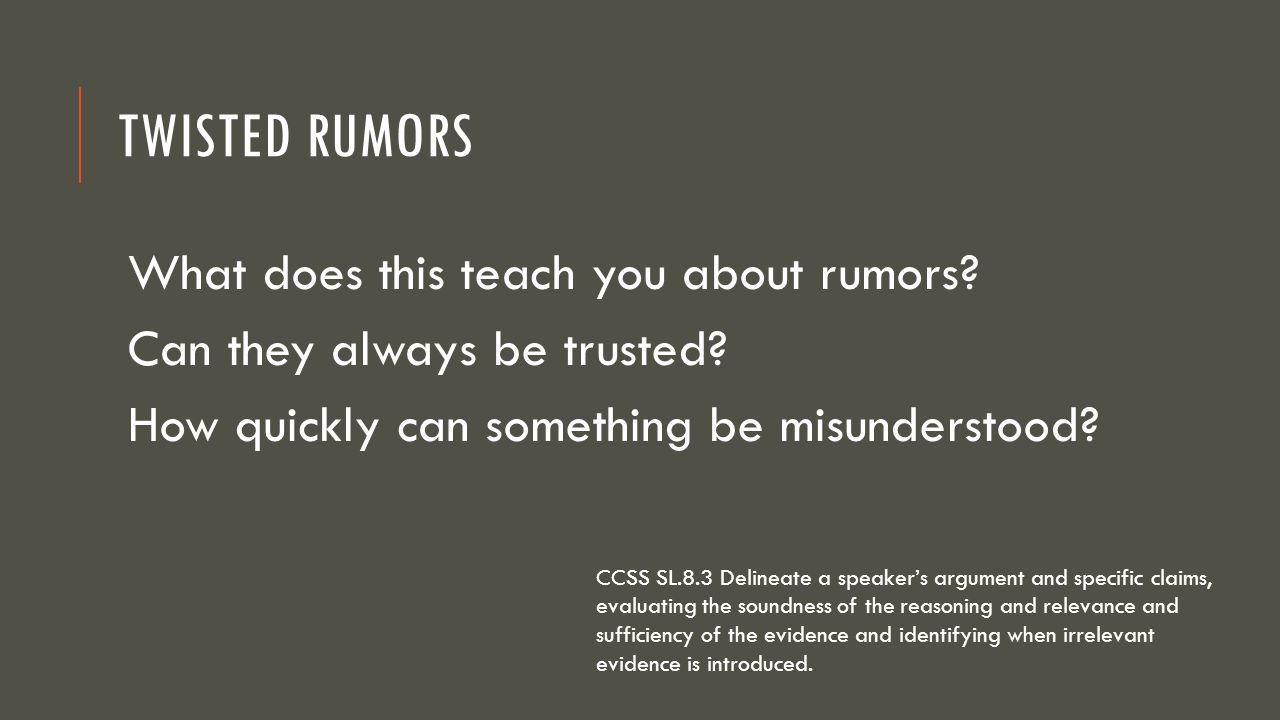 Twisted Rumors What does this teach you about rumors