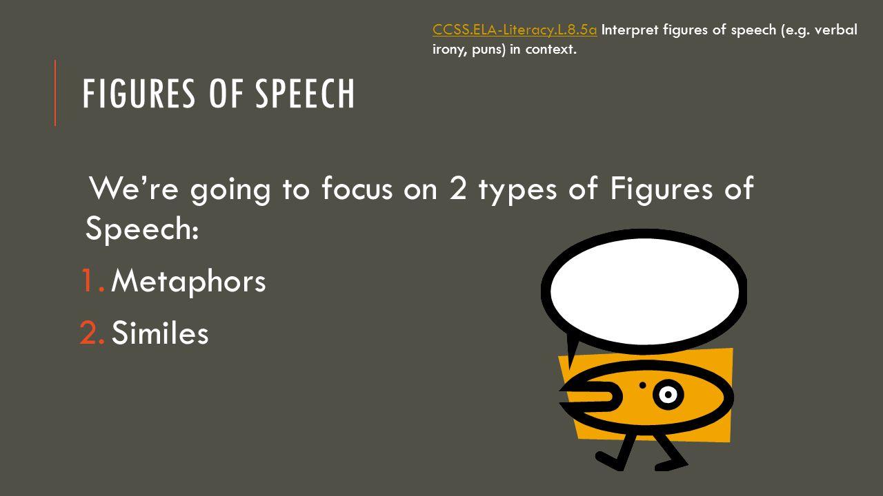 CCSS. ELA-Literacy. L. 8. 5a Interpret figures of speech (e. g
