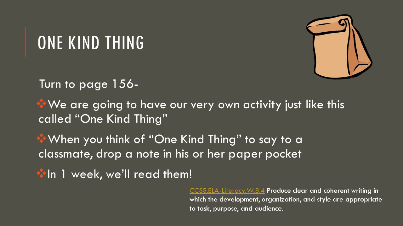 One Kind Thing Turn to page 156-