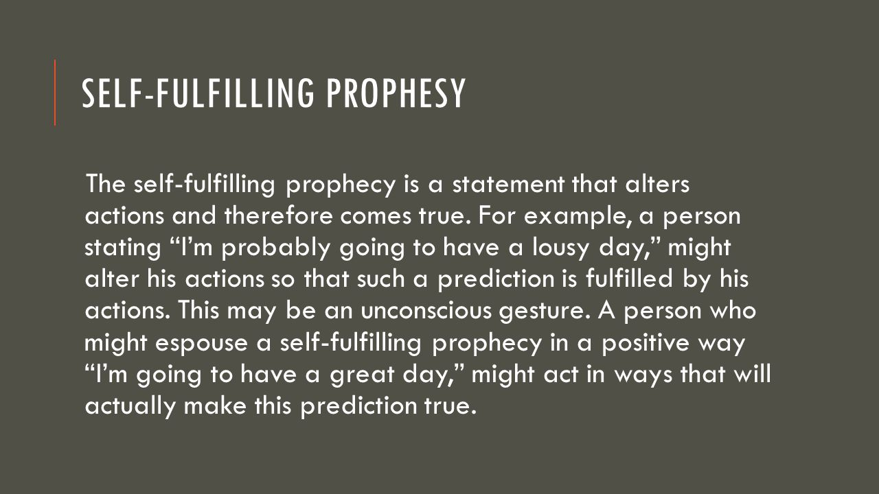 Self-Fulfilling Prophesy