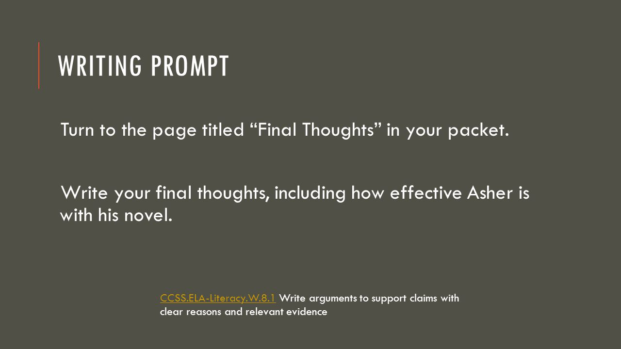 Writing Prompt Turn to the page titled Final Thoughts in your packet.
