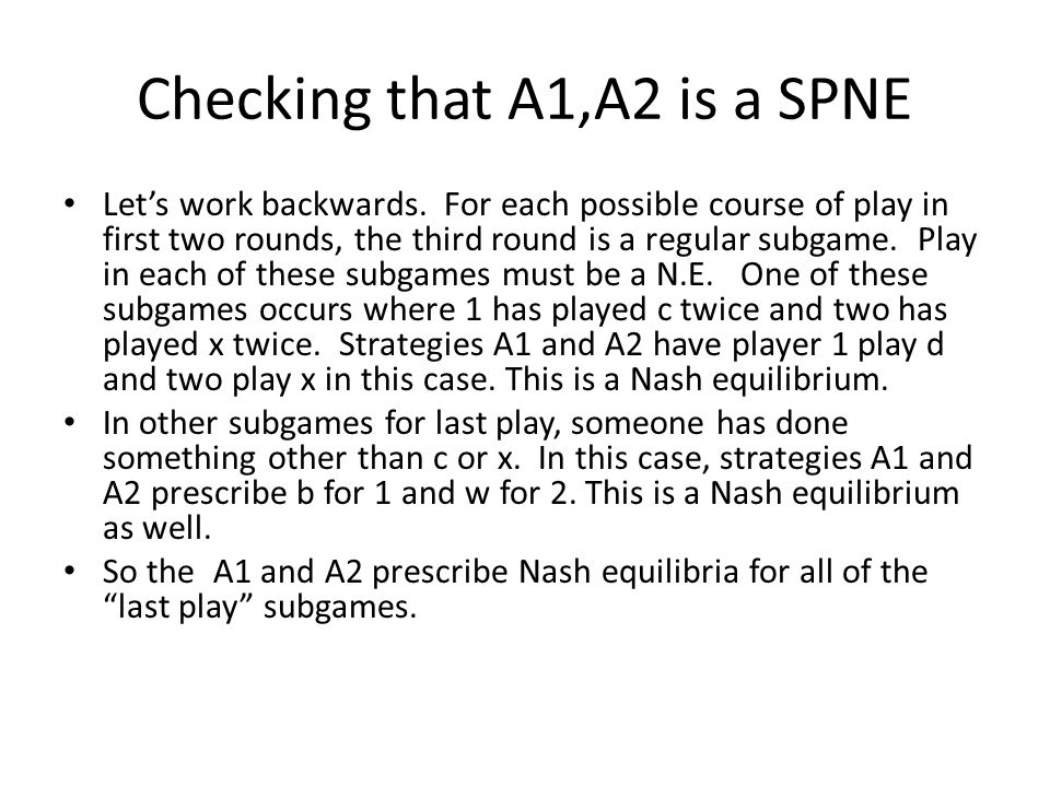 Checking that A1,A2 is a SPNE
