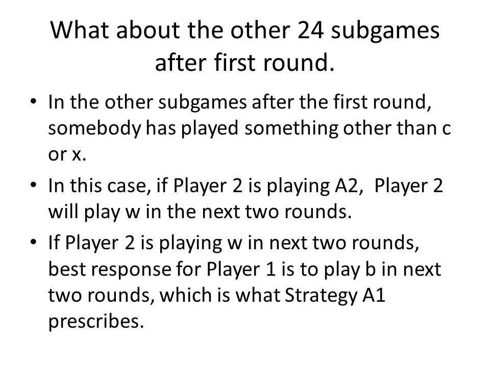 What about the other 24 subgames after first round.