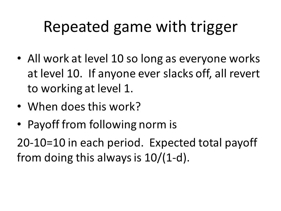 Repeated game with trigger