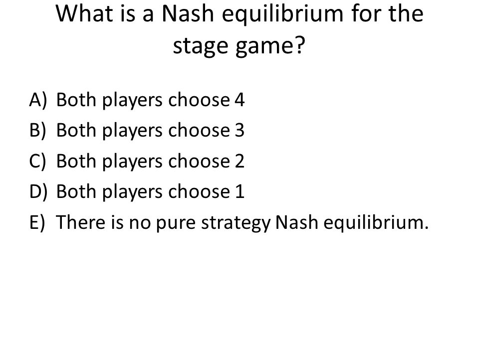 What is a Nash equilibrium for the stage game