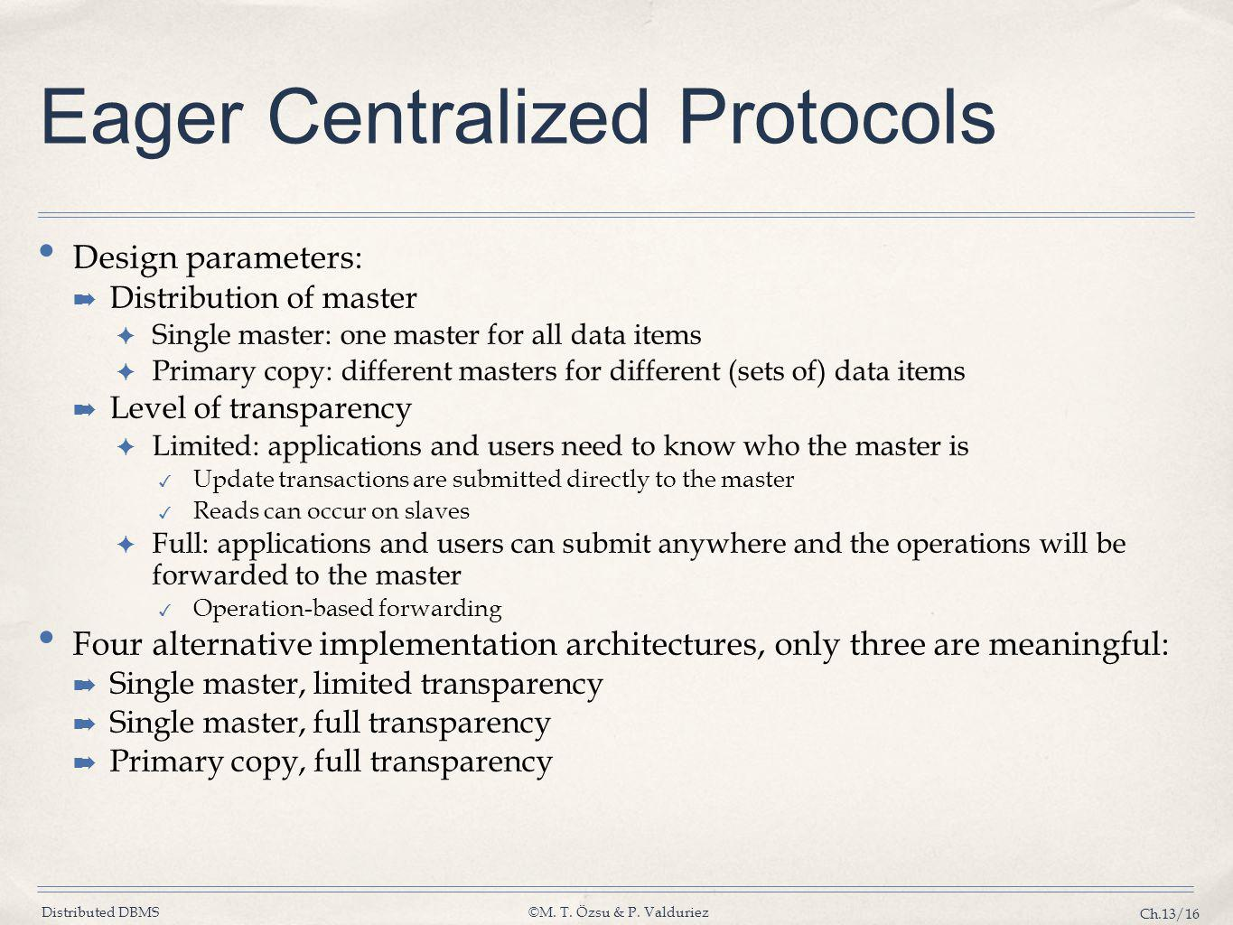 Eager Centralized Protocols