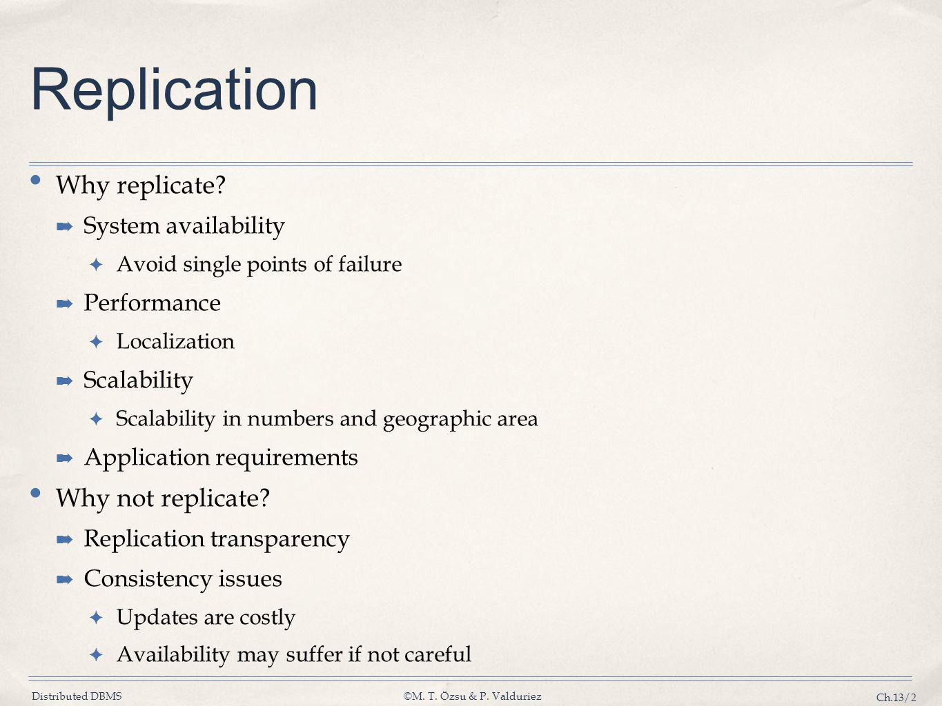Replication Why replicate Why not replicate System availability