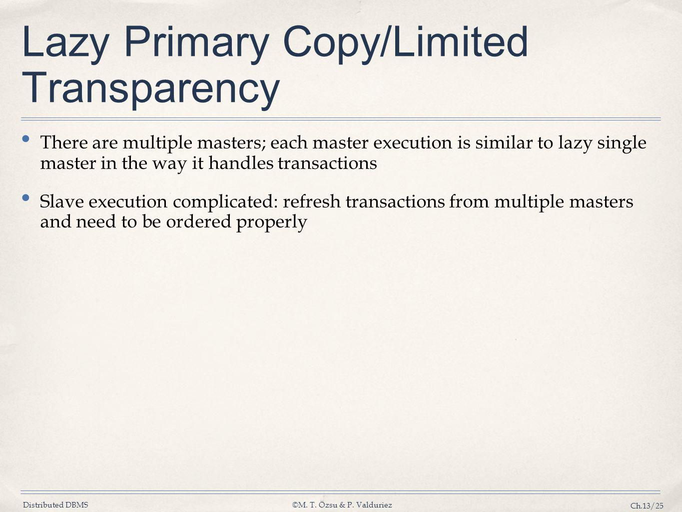 Lazy Primary Copy/Limited Transparency