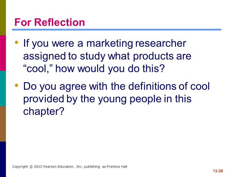 For Reflection If you were a marketing researcher assigned to study what products are cool, how would you do this