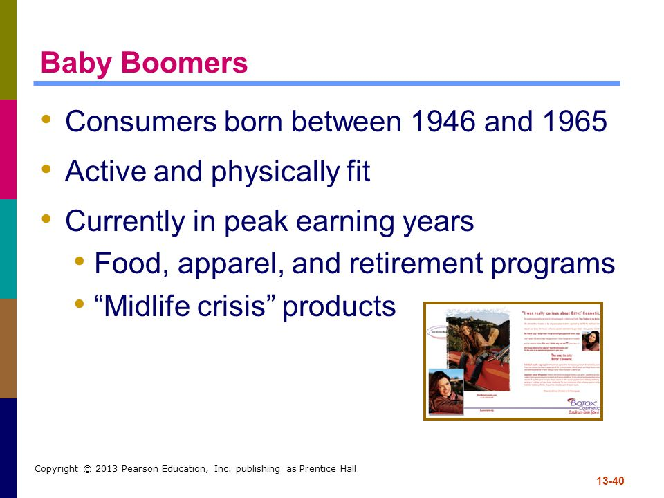 Consumers born between 1946 and 1965 Active and physically fit