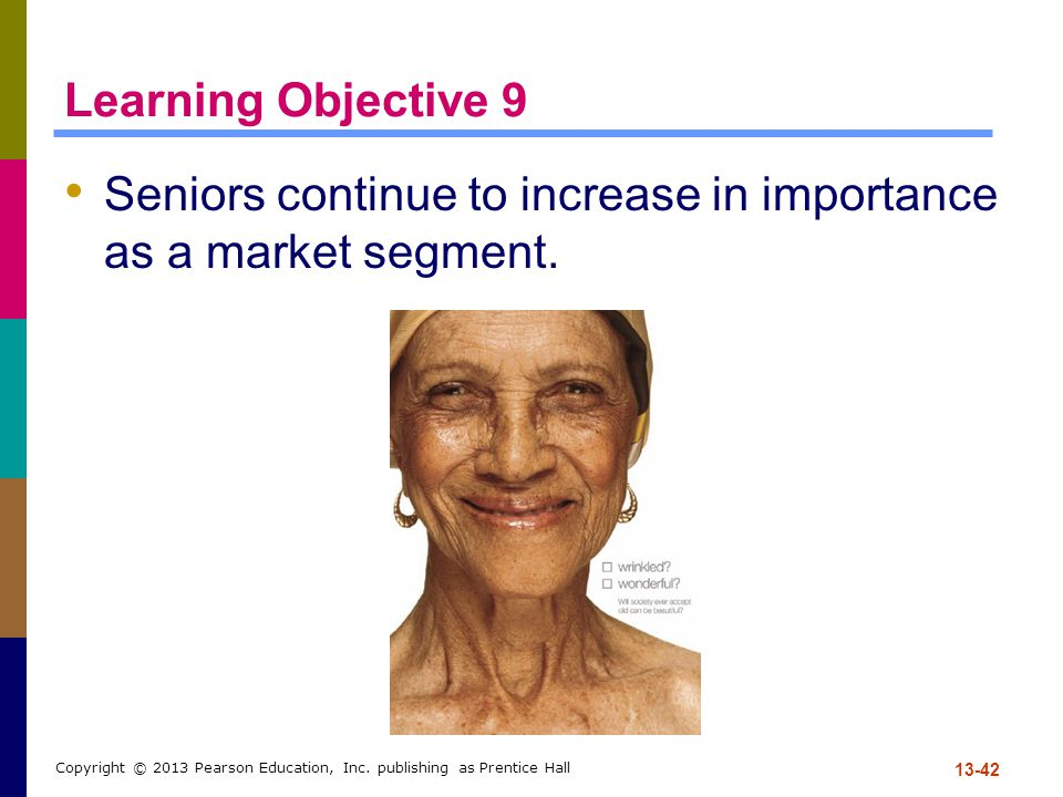 Seniors continue to increase in importance as a market segment.