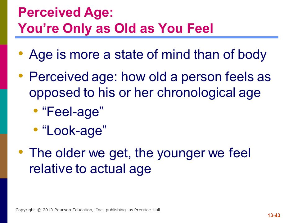 Perceived Age: You're Only as Old as You Feel