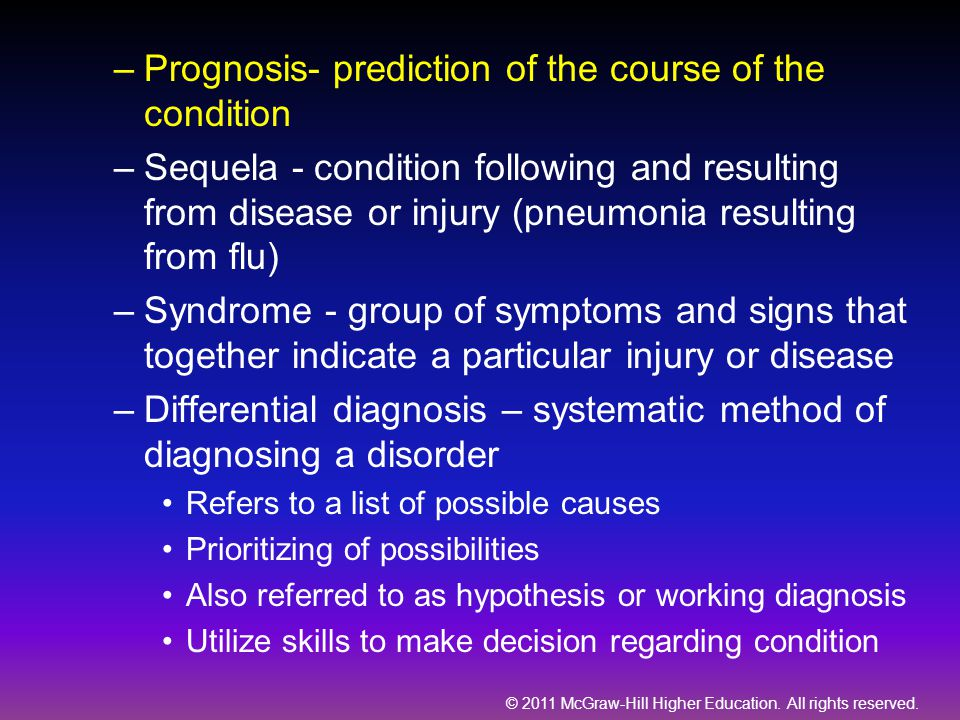 Prognosis- prediction of the course of the condition