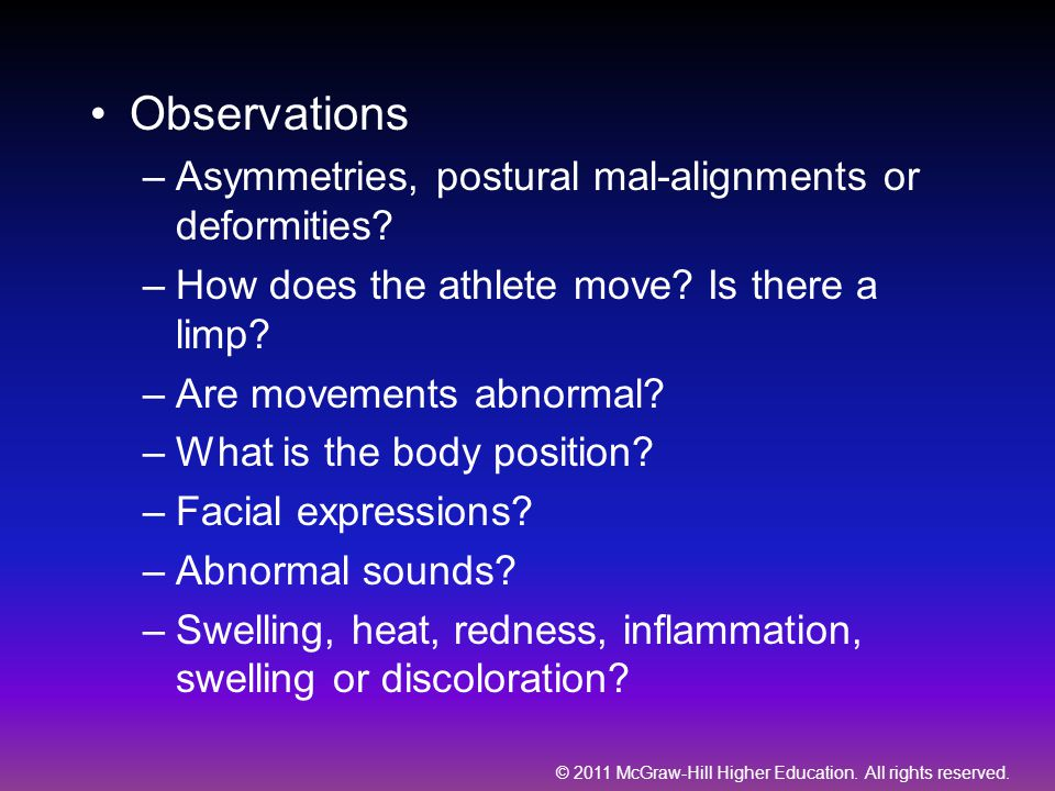 Observations Asymmetries, postural mal-alignments or deformities