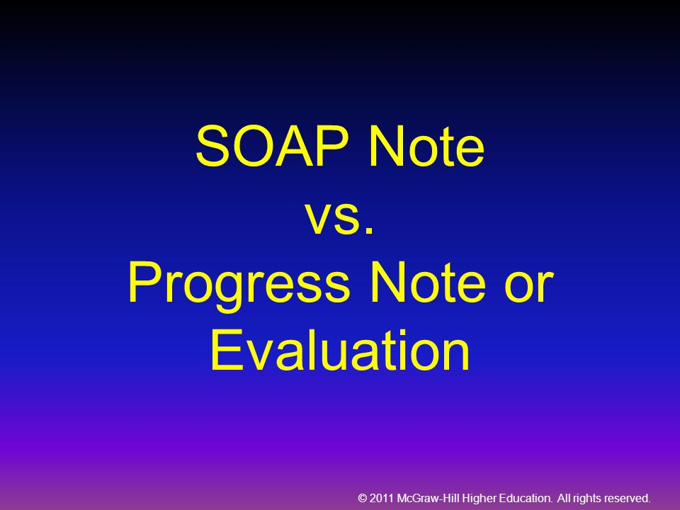 SOAP Note vs. Progress Note or Evaluation