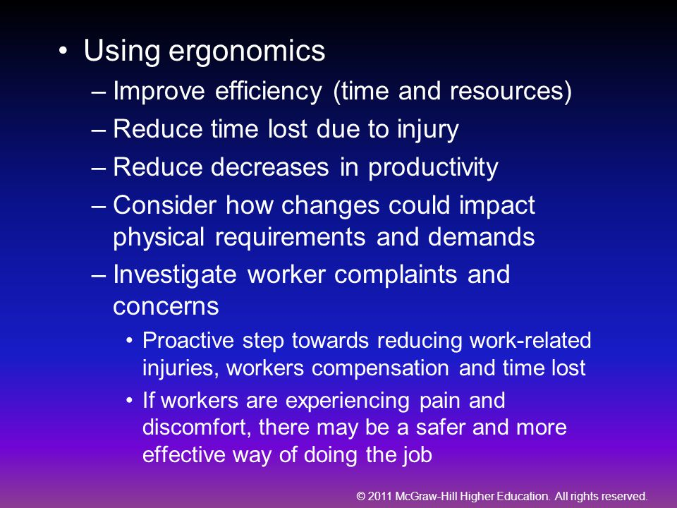 Using ergonomics Improve efficiency (time and resources)