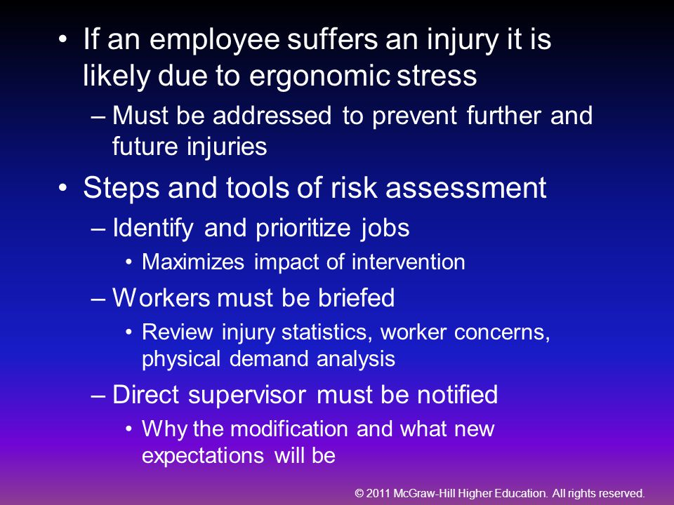 If an employee suffers an injury it is likely due to ergonomic stress