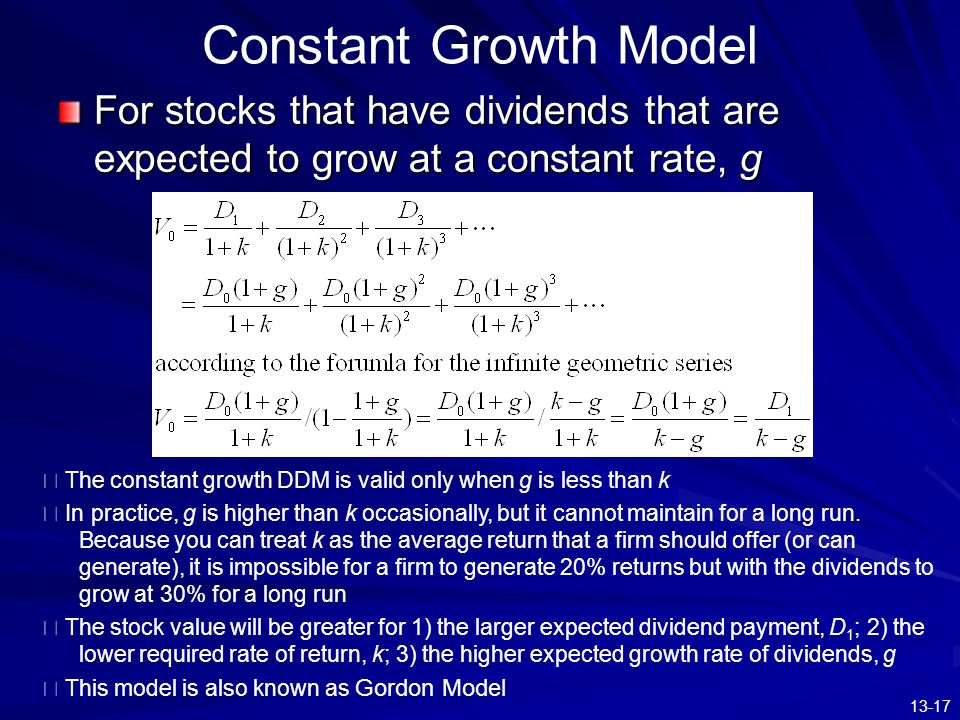 Constant Growth Model For stocks that have dividends that are expected to grow at a constant rate, g.