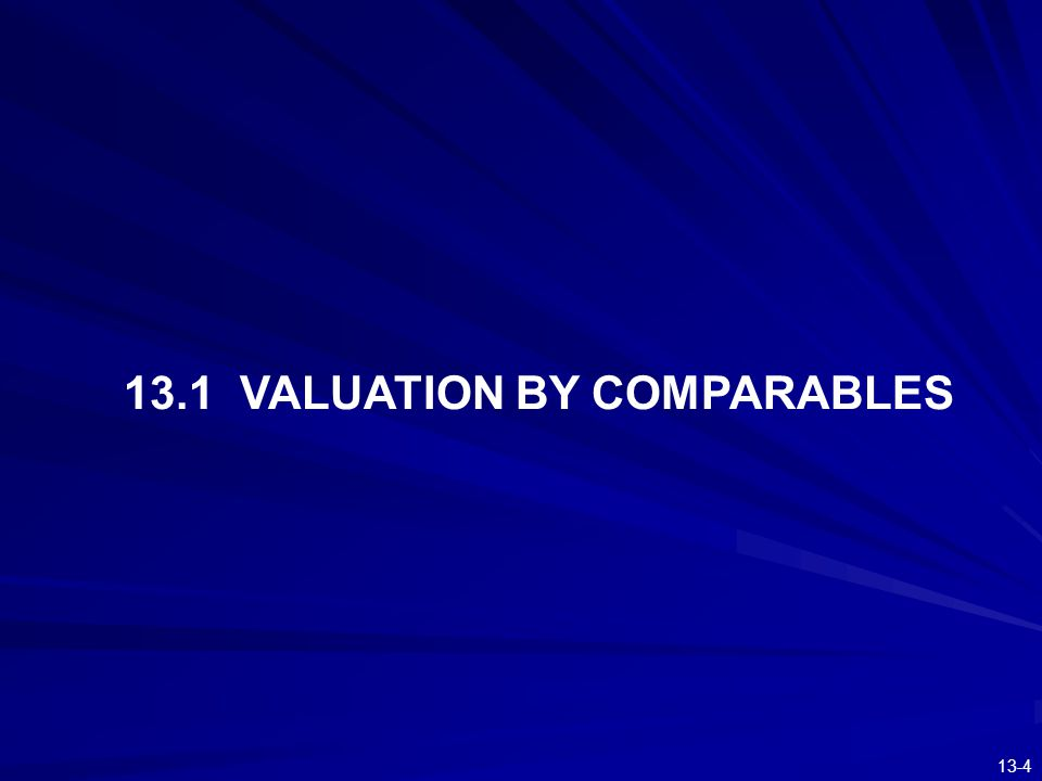 13.1 VALUATION BY COMPARABLES
